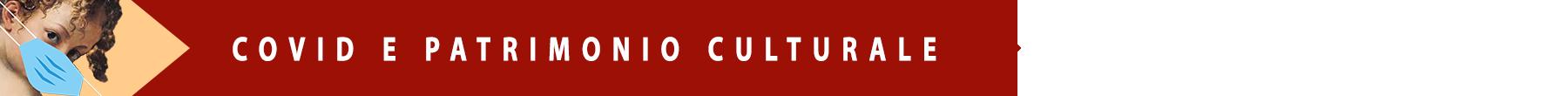 Covid e patrimonio culturale