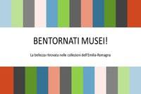 Bentornati Musei! la bellezza ritrovata nelle collezioni dell'Emilia-Romagna