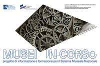 Musei in corso. Progetto di informazione e formazione per il Sistema Museale Nazionale
