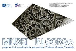 Musei in corso: al via il programma di formazione dedicato al Sistema museale nazionale